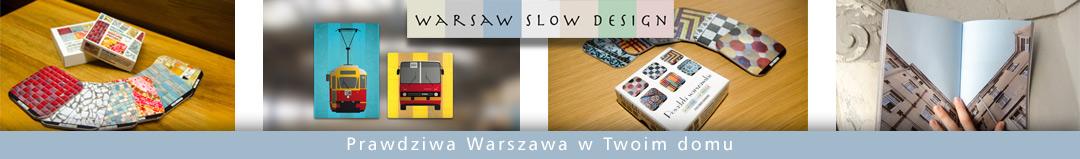 Warsaw Slow Design - Prawdziwa Warszawa wTwoim domu